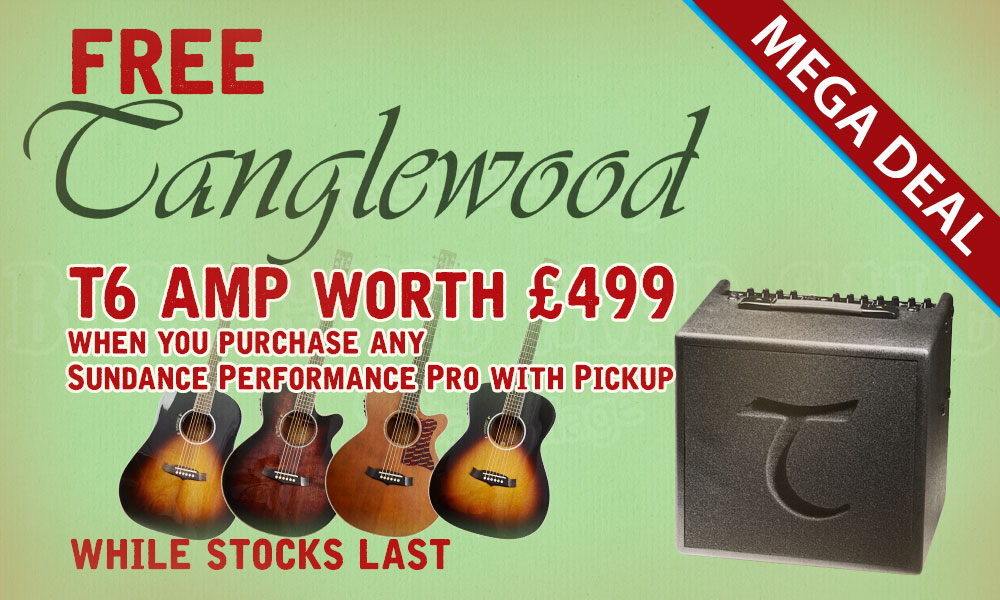 Tanglewood t6 free with sundance performance pro